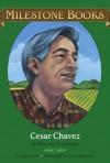 Cesar Chavez (Milestone Books) - Gary Soto, Lori Lohstoeter