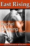 East Rising - Rachel Dunning
