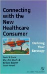 Connecting with the New Healthcare Consumer: Defining Your Strategy - David Nash