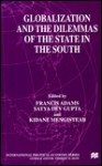 Globalization and the Dilemmas of the State in the South - Francis Adams, Satya D. Gupta, Satya Dev Gupta
