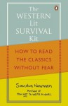 The Western Lit Survival Kit: How to Read the Classics Without Fear - Sandra Newman