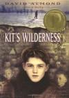 Kit's Wilderness - David Almond