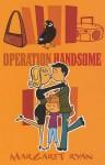Operation Handsome - Margaret Ryan
