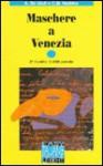 Maschere a Venezia - Alessandro De Giuli, Ciro Massimo Naddeo