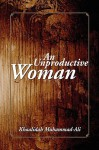 An Unproductive Woman - Khaalidah Muhammad-Ali