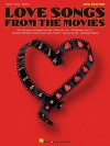 Love Songs from the Movies - Hal Leonard Publishing Company