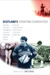 Scotland's Sporting Curiosities - Jim Craig