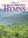 More of the World's Greatest Hymns: 50 Favorite Hymns of Faith - Shawnee Press