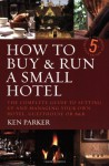 How to Buy and Run a Small Hotel - Ken Parker