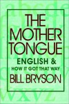 The Mother Tongue - Bill Bryson, David Case