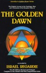 The Golden Dawn: The Original Account of the Teachings, Rites, and Ceremonies of the Hermetic Order - Israel Regardie, Cris Monnastre, Carl Weschcke