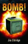 Bomb!. Jim Eldridge - Jim Eldridge