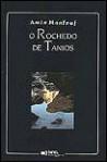 O Rochedo de Tanios (capa mole) - Amin Maalouf