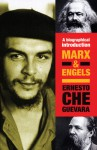 Marx & Engels: A Biographical Introduction - Ernesto Guevara