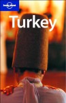Turkey - Lonely Planet, Verity Campbell, Jean-Bernard Carillet, Frances Linzee Gordon, Dan Elridge