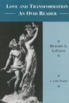 Love and Transformation: An Ovid Reader - Richard A. Lafleur, Ovid