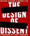 The Design of Dissent: Socially and Politically Driven Graphics - Milton Glaser, Mirko Ilić, Tony Kushner
