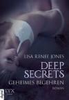 Deep Secrets - Geheimes Begehren - Lisa Renee Jones, Michaela Link
