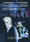 The Home Front (The Automata Wars #1) - L.M. Cooke