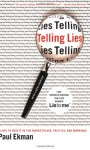 Telling Lies: Clues to Deceit in the Marketplace, Politics, and Marriage - Paul Ekman