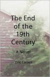 The End of the 19th Century - Eric Larsen