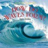 How Do Waves Form? - Wil Mara