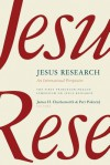 Jesus Research: An International Perspective: The First Princeton-Prague Symposium on Jesus Research, Prague 2005 - James H. Charlesworth, Petr Pokorny