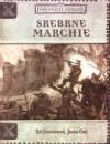 Srebrne Marchie - Ed Greenwood, Jason Carl