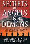 Secrets of Angels & Demons: The Unauthorized Guide to the Bestselling Novel - Dan Burstein, Arne Dekeijzer