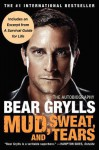 Mud, Sweat, and Tears: The Autobiography - Bear Grylls