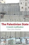 The Palestinian State: A Jewish Justification - Dan Cohn-Sherbok