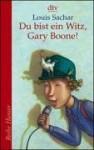 Du bist ein Witz, Gary Boone! - Louis Sachar