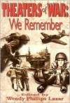 Theaters of War: We Remember - Wendy Lazar