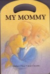 My Mommy (Peekaboo Board Book Series) - Matthew Price, Jean Claverie