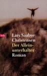 Der Alleinunterhalter - Lars Saabye Christensen, Christel Hildebrandt