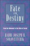 Fate and Destiny: From the Holocaust to the State of Israel - Joseph B. Soloveitchik