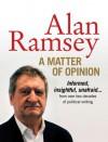 A Matter of Opinion - Alan Ramsey, Alan Ramsey