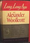 Long, Long Ago - Alexander Woollcott