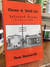 Clean and Well Lit: Selected Poems, 1987-1995 - Tom Raworth