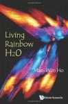 Living Rainbow H2O - Mae-Wan Ho