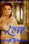 Tied Up For Love (Love's Immortal Pantheon, #4) - Tilly Greene