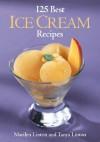 125 Best Ice Cream Recipes - Marilyn Linton, Tanya Linton
