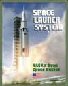Space Launch System (SLS): America's Next Manned Rocket for NASA Deep Space Exploration to the Moon, Asteroids, Mars - Rocket Plans, Ground Facilities, Tests, Saturn V Comparisons, Configurations - World Spaceflight News, NASA