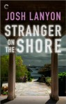 Stranger on the Shore - Josh Lanyon