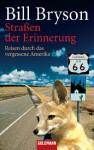 Straßen der Erinnerung: Reisen durch das vergessene Amerika (German Edition) - Bill Bryson, Claudia Holzförster