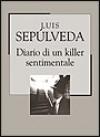 Diario di un killer sentimentale - Luis Sepúlveda, Ilide Carmignani