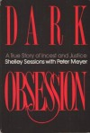 Dark Obsession - Shelley Sessions, Peter Meyer