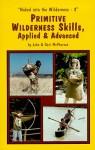 Primitive Wilderness Skills, Applied & Advanced - John McPherson