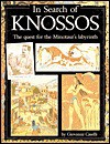 In Search of Knossos : The quest for the Minotaur's labyrinth - Giovanni Caselli