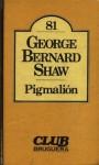 Pigmalión - Julio Broutá, George Bernard Shaw